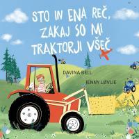 STO IN ENA REČ, ZAKAJ SO MI TRAKTORJI VŠEČ - 1601201497