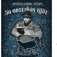 50 odtenkov njive, Boštjan Gorenc Pižama 9.3.2017 - 1544431280