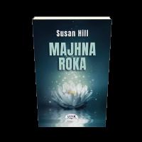 MAJHNA ROKA (broš.)/ Susan Hill - 1624043239