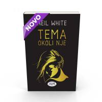 TEMA OKOLI NJE (broš.)/ Neil White - 1624043239