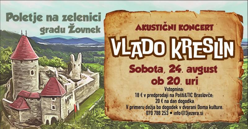 Sobota, 24. 8., ob 20. uri: Akustični koncert Vlada Kreslina, Zelenica na gradu Žovnek, PRESTAVLJENO V DOM KULTURE - 1566693012